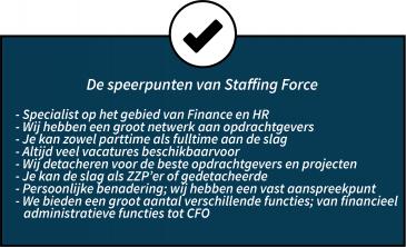 De speerpunten van Staffing Force. Wij zijn specialist op het gebied van Finance en HR.
